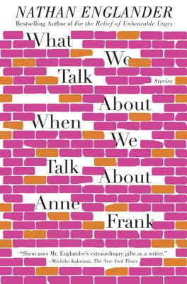 Image for What We Talk About When We Talk About Anne Frank: Stories