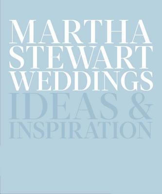 Image for Martha Stewart Weddings: Ideas and Inspiration