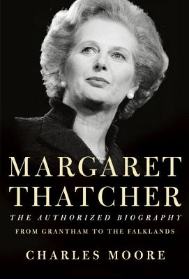 Image for Margaret Thatcher: From Grantham to the Falklands  **SIGNED & DATED 1st US Ed./1st Printing**