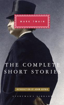 The Complete Short Stories (Everyman's Library (Cloth)), Mark Twain