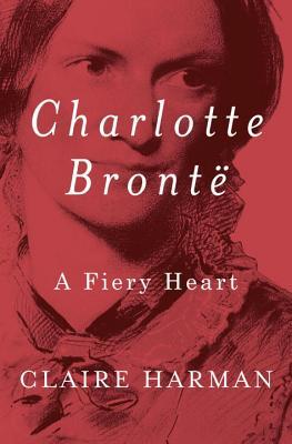 Image for Charlotte Brontë: A Fiery Heart