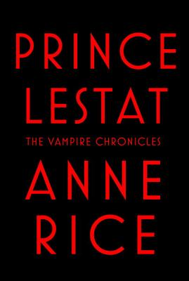 Image for Prince Lestat: The Vampire Chronicles  **SIGNED & DATED, 1st Editon /1st Printing + Photo**