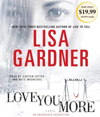 Image for Love You More: A Novel (Detective D. D. Warren)