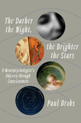 Image for The Darker the Night, the Brighter the Stars: A Neuropsychologist's Odyssey Through Consciousness