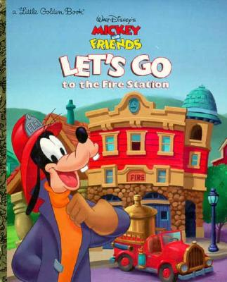 Image for Walt Disney's Mickey and friends, Let's Go to The Fire Station! (A Little Golden Book)