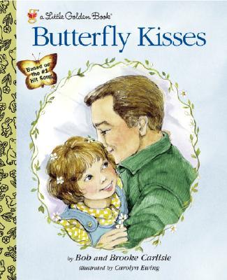 Butterfly Kisses (Little Golden Book), Carlisle, Bob;Carlisle, Brooke