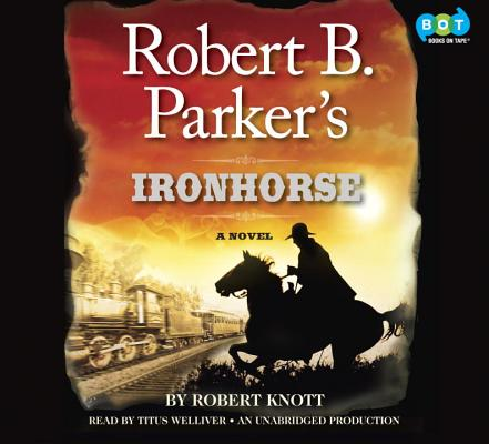 Image for Robert B. Parker's Ironhorse: A Robert B. Parker Western [Audio CD]