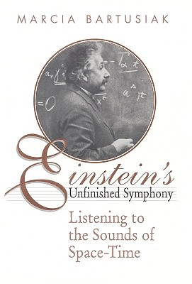 Image for Einstein's Unfinished Symphony: Listening to the Sounds of Space-Time