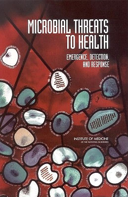 Image for Microbial Threats to Health: Emergence, Detection, and Response