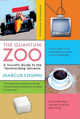 The Quantum Zoo ( A tourist Guide to the Neverending Universe), Marcus Chown