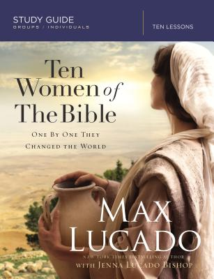 Image for Ten Women of the Bible: One by One They Changed the World