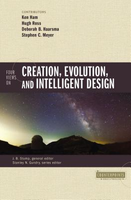 Image for Four Views on Creation, Evolution, and Intelligent Design (Counterpoints: Bible and Theology)