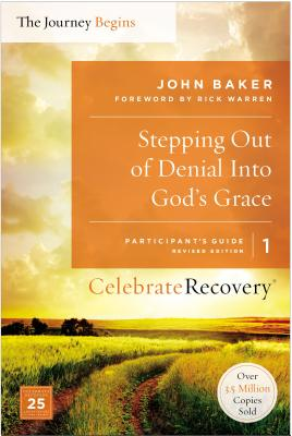 Image for Stepping Out of Denial into God's Grace Participant's Guide 1: A Recovery Program Based on Eight Principles from the Beatitudes (Celebrate Recovery)