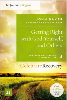 Image for Getting Right with God, Yourself, and Others Participant's Guide 3: A Recovery Program Based on Eight Principles from the Beatitudes (Celebrate Recovery)