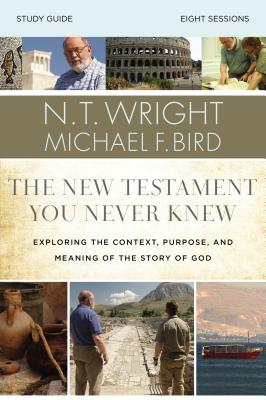 Image for The New Testament You Never Knew Study Guide: Exploring the Context, Purpose, and Meaning of the Story of God