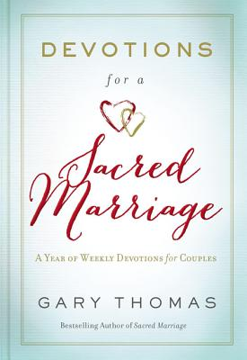 Image for Devotions for a Sacred Marriage: A Year of Weekly Devotions for Couples
