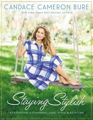 Image for Staying Stylish: Cultivating a Confident Look, Style, and Attitude
