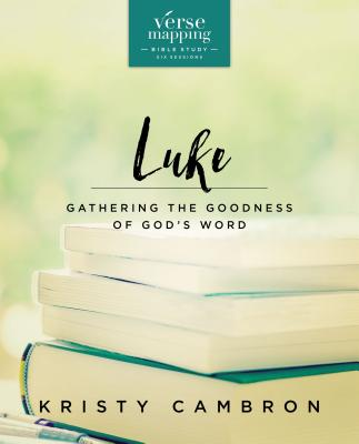 Image for Verse Mapping Luke: Gathering the Goodness of God's Word