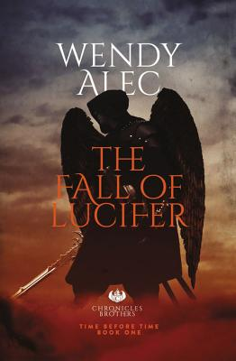 Image for 1 The Fall of Lucifer (Chronicles of Brothers, Time Before Time)