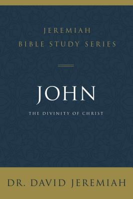 Image for John: The Divinity of Christ (Jeremiah Bible Study Series)