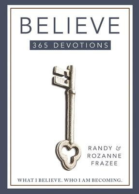 Image for Believe 365-Day Devotional: What I Believe. Who I Am Becoming.