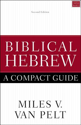 Image for Biblical Hebrew: A Compact Guide: Second Edition