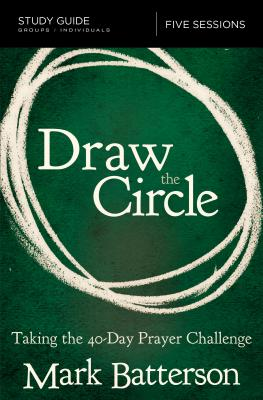 Image for Draw the Circle Study Guide: Taking the 40 Day Prayer Challenge