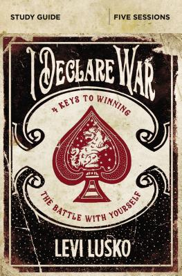 Image for I Declare War Study Guide: Four Keys to Winning the Battle with Yourself