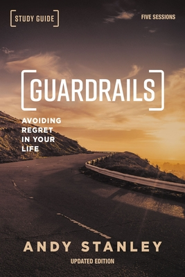 Image for Guardrails Study Guide, Updated Edition: Avoiding Regret in Your Life