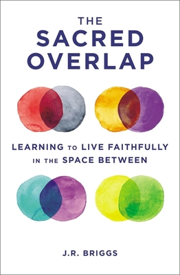 Image for The Sacred Overlap: Learning to Live Faithfully in the Space Between (Seedbed Resources)