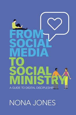 Image for From Social Media to Social Ministry: A Guide to Digital Discipleship