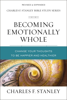 Image for Becoming Emotionally Whole Change Though (Charles F. Stanley Bible Study Series)