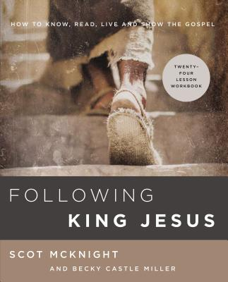 Image for Following King Jesus: How to Know, Read, Live, and Show the Gospel