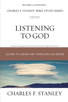 Image for Listening to God: Learn to Hear Him Through His Word (Charles F. Stanley Bible Study Series)