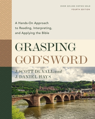 Image for Grasping God's Word, Fourth Edition: A Hands-On Approach to Reading, Interpreting, and Applying the Bible
