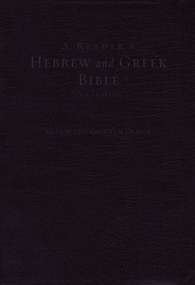 Image for A Reader's Hebrew and Greek Bible: Second Edition