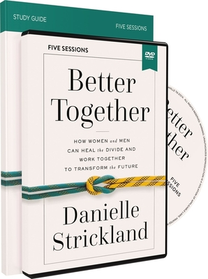 Image for Better Together Study Guide with DVD: How Women and Men Can Heal the Divide and Work Together to Transform the Future