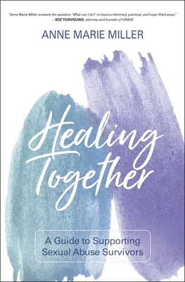 Image for Healing Together: A Guide to Supporting Sexual Abuse Survivors