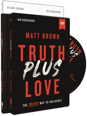 Image for Truth Plus Love Study Guide with DVD: The Jesus Way to Influence