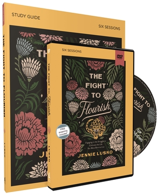Image for The Fight to Flourish Study Guide with DVD: Engaging in the Struggle to Cultivate the Life You Were Born to Live