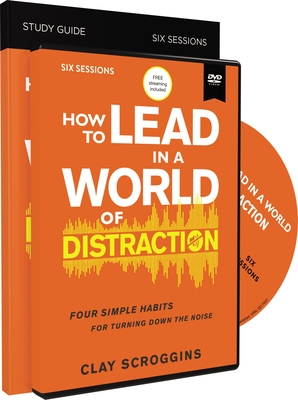 Image for How to Lead in a World of Distraction Study Guide with DVD: Maximizing Your Influence by Turning Down the Noise