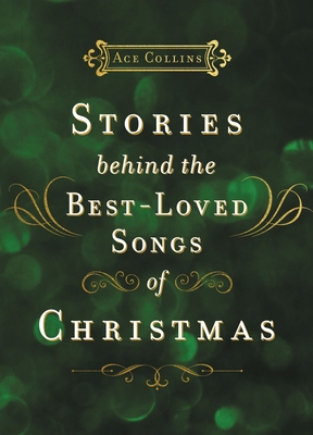 Image for Stories Behind the Best-Loved Songs of Christmas