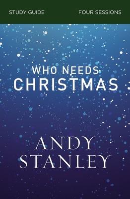 Image for Who Needs Christmas Study Guide
