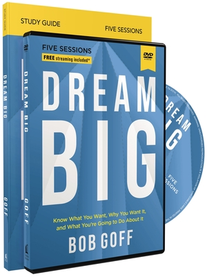 Image for Dream Big Study Guide with DVD: Know What You Want, Why You Want It, and What You're Going to Do About It