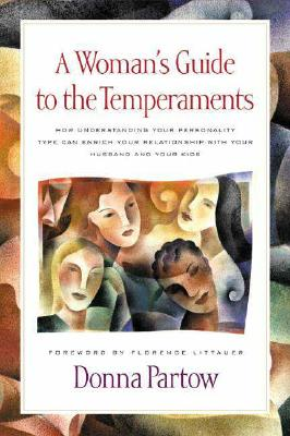 Image for A Woman's Guide to the Temperaments: How Understanding Your Personality Type Can Enrich Your Relationship With Your Husband and Your Kids