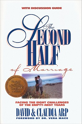 The Second Half of Marriage: : facing the eight challenges of the empty-nest years, Arp, David and Claudia