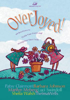 Image for OverJoyed!: Devotions to Tickle Your Fancy and Strengthen Your Faith