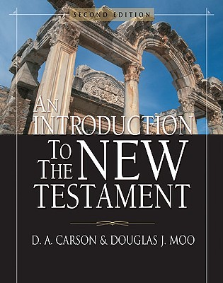 Introduction To The New Testament, D. A. CARSON, DOUGLAS J. MOO