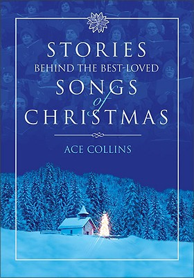 Image for Stories Behind the Best-Loved Songs of Christmas (Stories Behind Books)