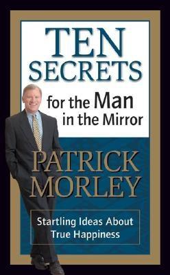 Image for Ten Secrets for the Man in the Mirror: Startling Ideas About True Happiness